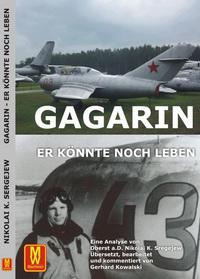 Гагарин - он мог еще жить